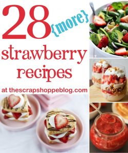 28 More Strawberry Recipes