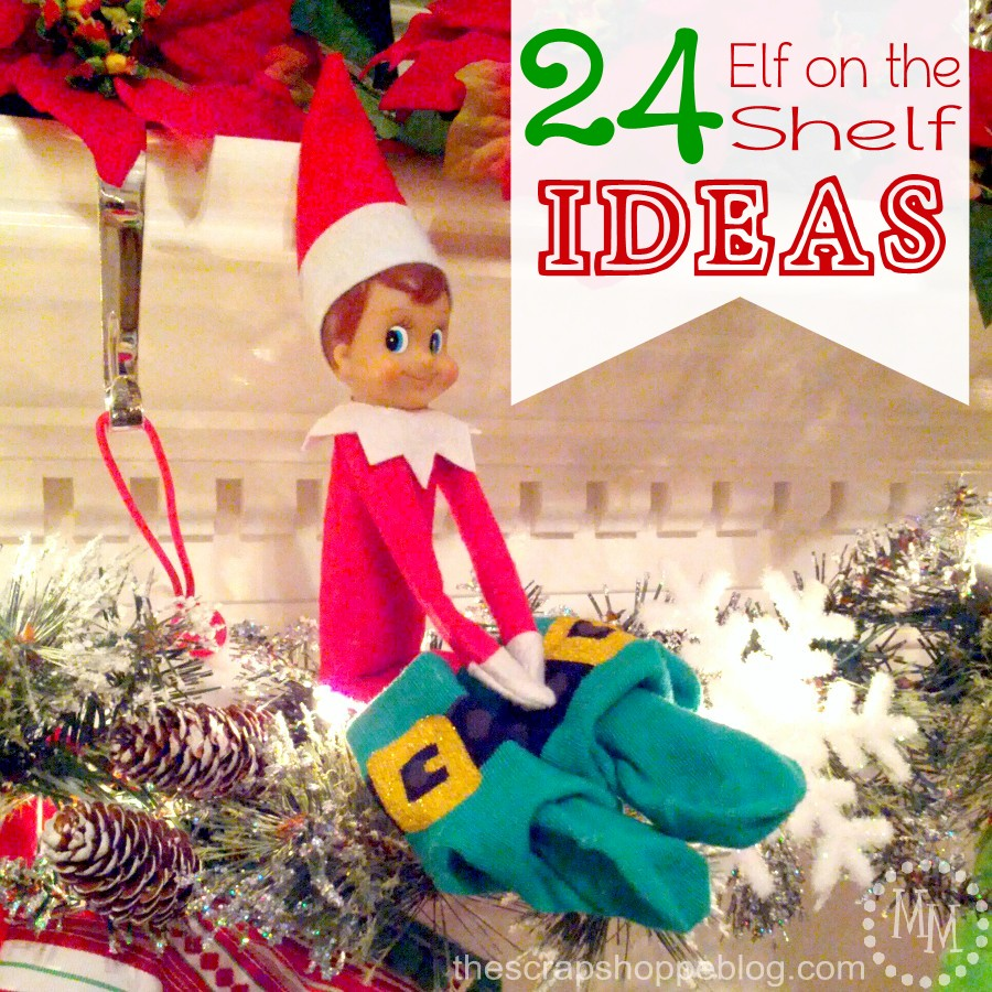 24 Elf on the Shelf Ideas!