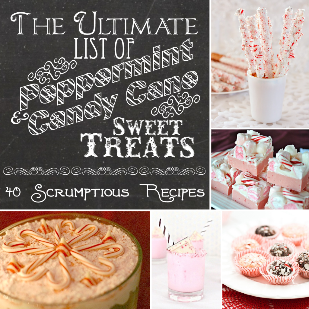 The Ultimate List of Peppermint & Candy Cane Sweet Treats {40 Recipes}