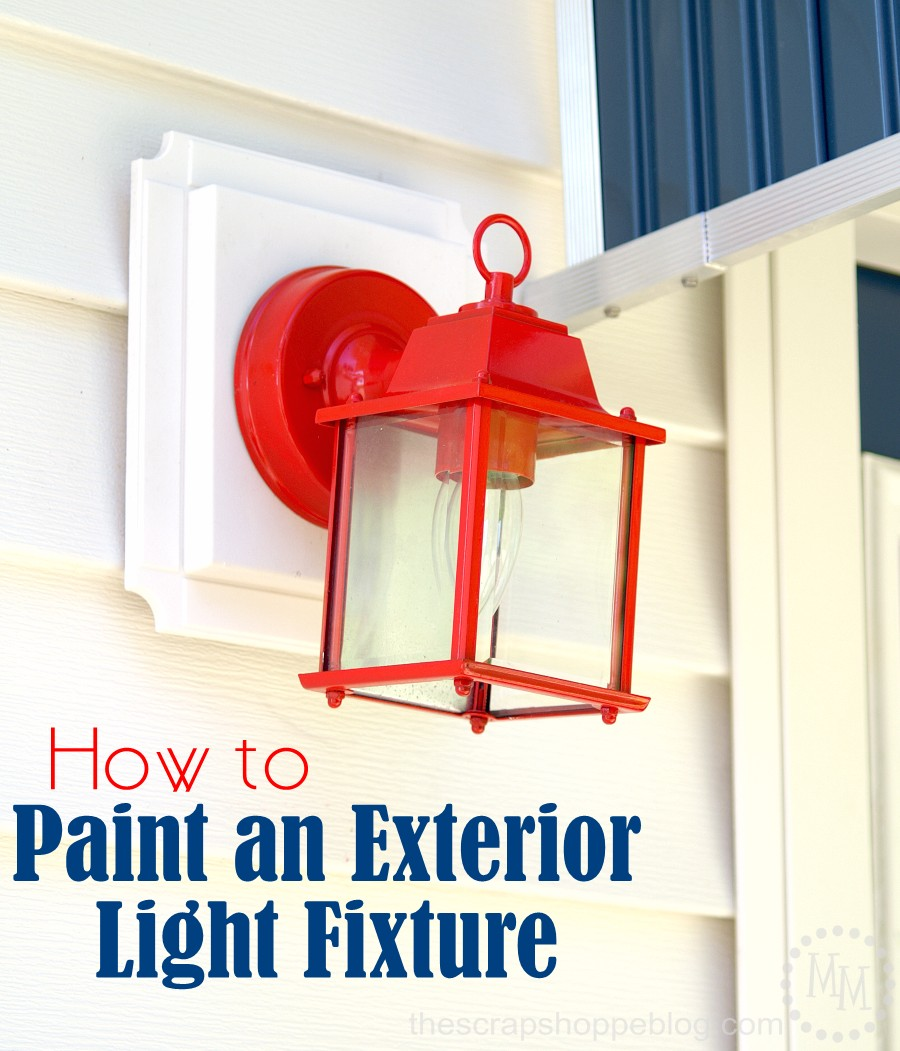 How to paint an exterior light fixture the scrap shoppe arubaitofo Choice Image