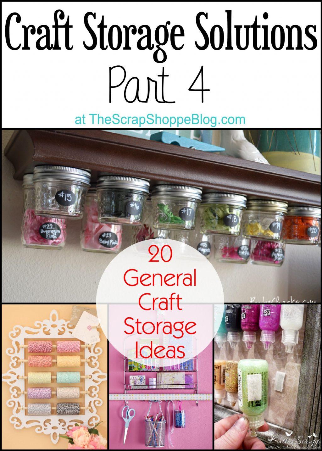 20 general craft storage ideas - the scrap shoppe 20 Storage Ideas