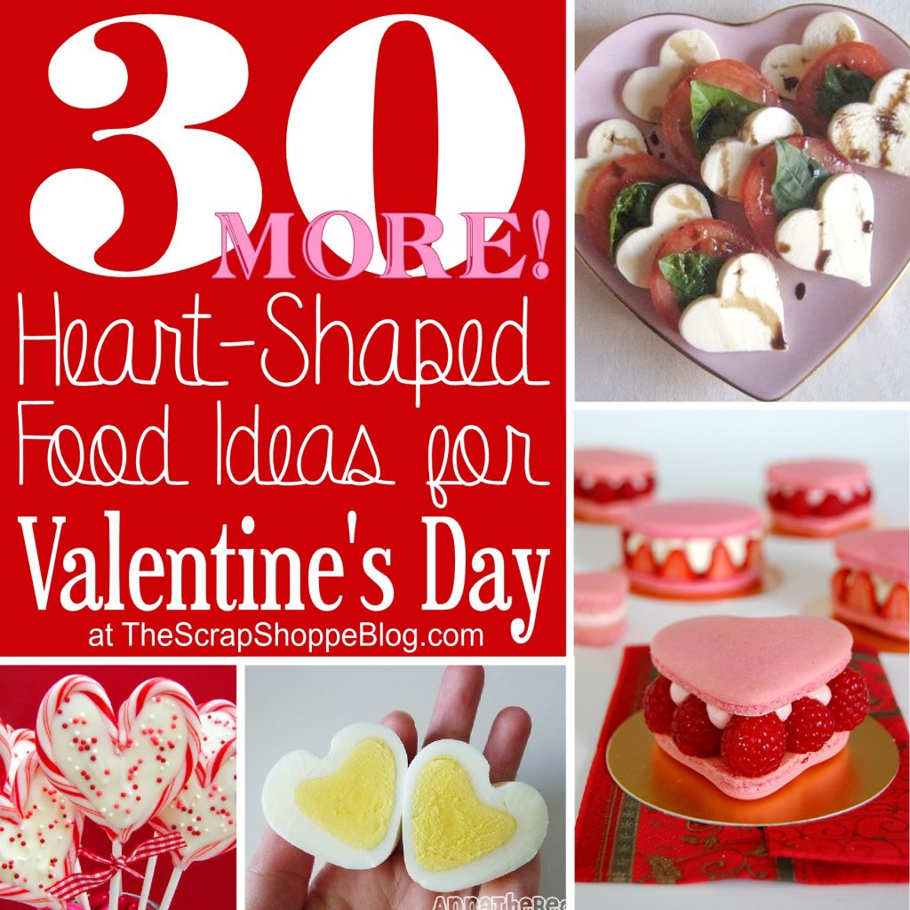 30 Heart Shaped Food Ideas More