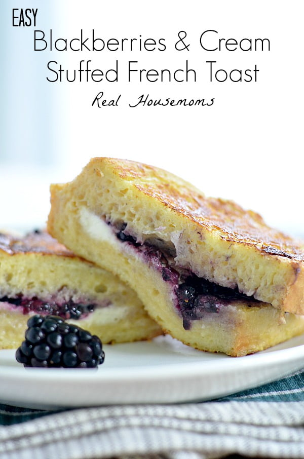 Easy-Blackberries-and-Cream-Stuffed-French-Toast_Real-Housemoms