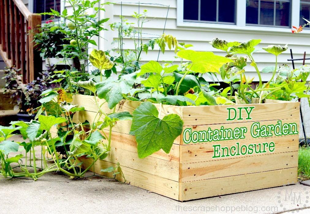 DIY Container Garden Enclosure - The Scrap Shoppe