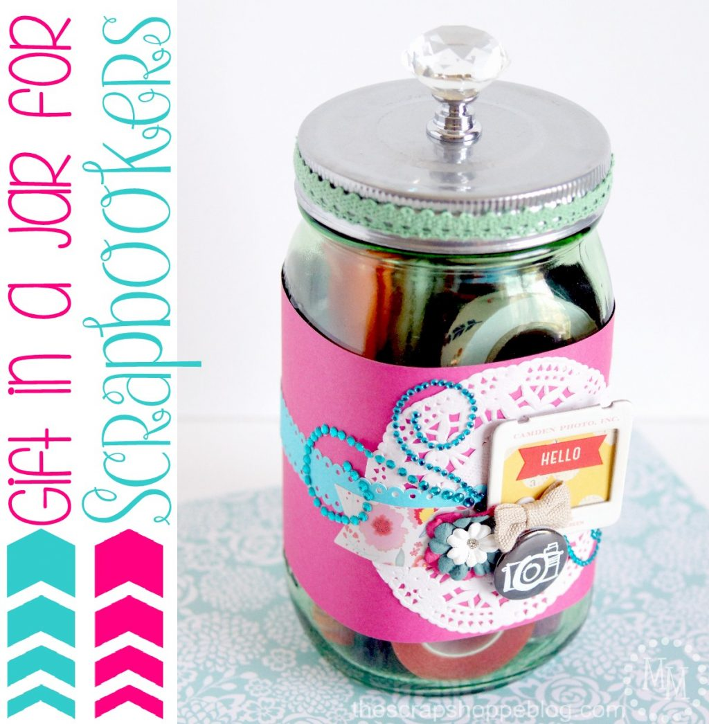 Gift in a Jar for Scrapbookers - The Scrap Shoppe