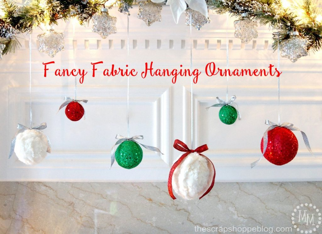 Fancy Fabric Hanging Ornaments - quick and easy Christmas craft with high decor impact! #MakeItFunCrafts