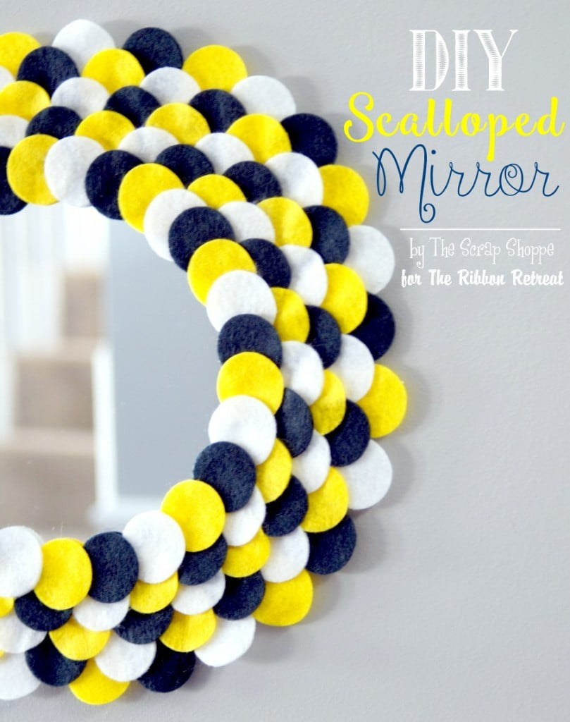 DIY Scalloped Mirror using felt circles - by The Scrap Shoppe for The Ribbon Retreat