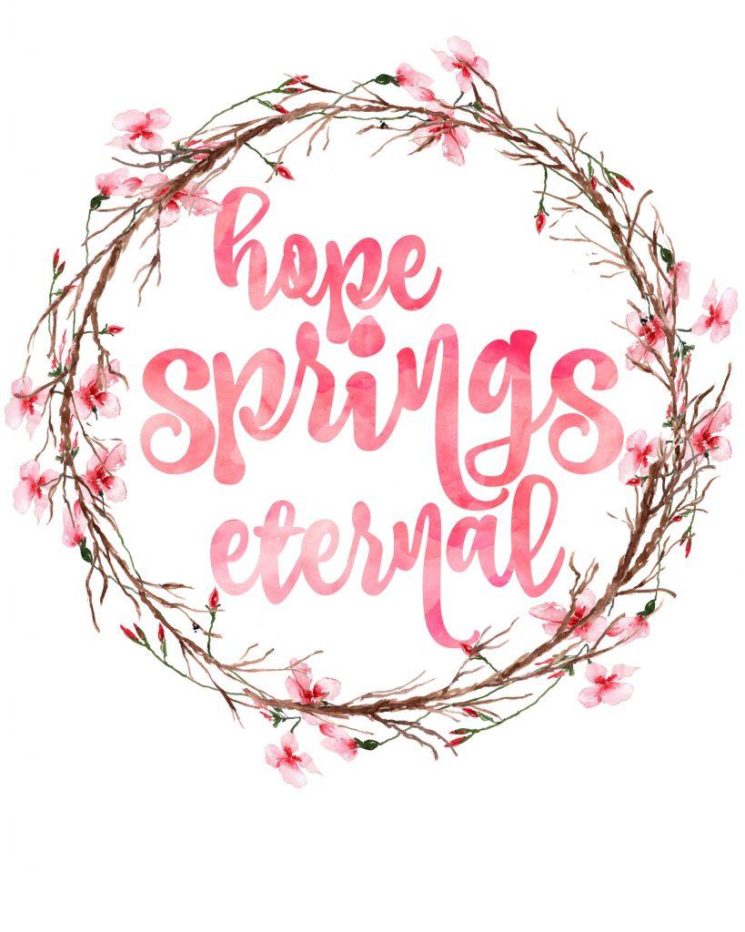 Hope Springs Eternal Spring Print