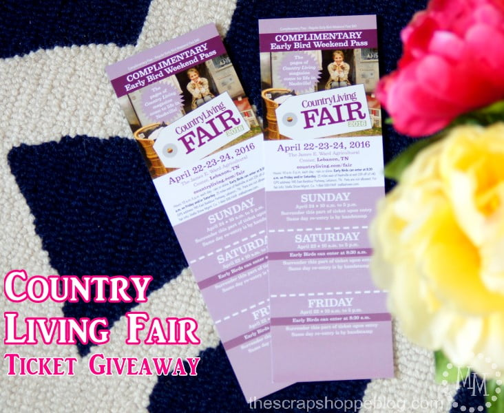 Country living fair tickets the scrap shoppe for Country living sweepstakes april 2016