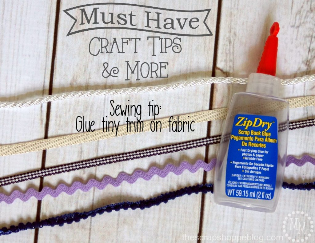 Must Have Craft Tips & More: Sewing Tip - Glue tiny trim on fabric!