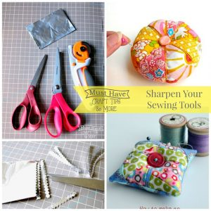 Must Have Craft Tips & More: How to keep your sewing supplies SHARP!
