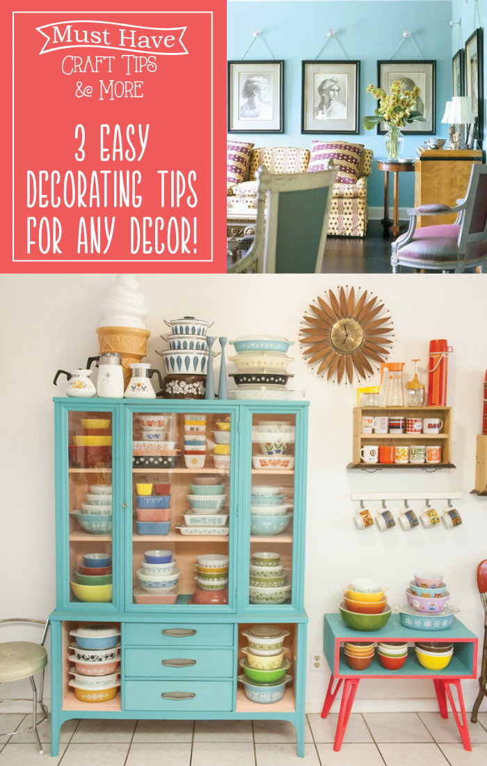 Home decor easy decorating tips the scrap shoppe for Home decorating made easy