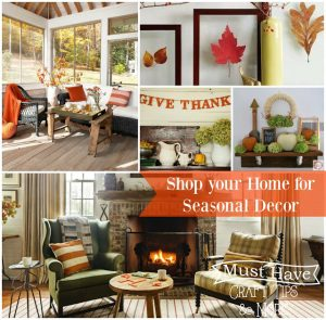 Must Have Craft Tips: Shop your home for items to use in your seasonal decor!