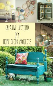 Creative Upcyled and Repurposed DIY Home Decor Projects