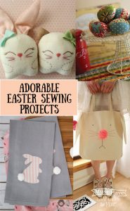 Sew up a storm this Easter with these adorable Easter Sewing Projects!